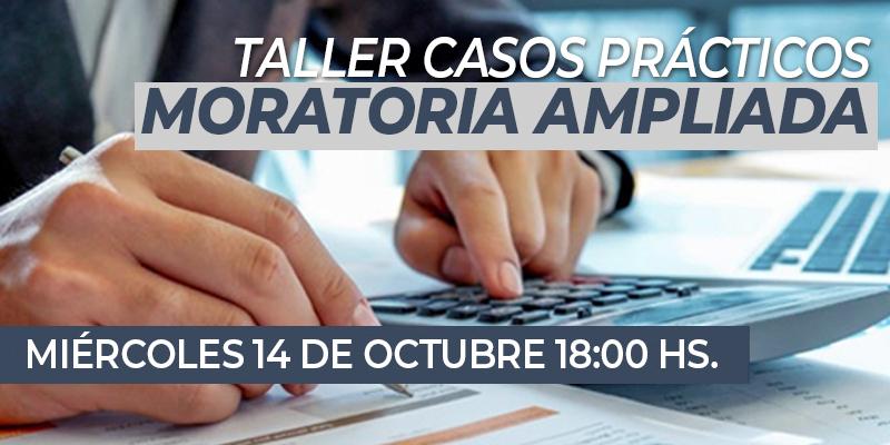 MORATORIA AMPLIADA - TALLER DE CASOS PRÁCTICOS